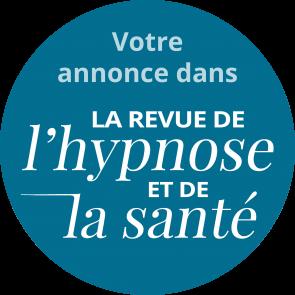 Votre annonce dans La Revue de l'hypnose et de la santé