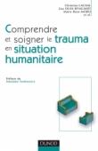 Comprendre et soigner le trauma en situation humanitaire