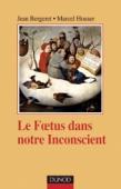 Le foetus dans notre inconscient