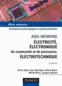 Aide-Mémoire Électricité - Électronique de commande et de puissance - Électrotechnique