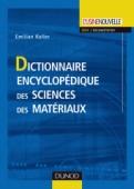 Dictionnaire encyclopédique des sciences des matériaux