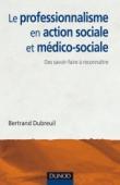 Le professionnalisme en action sociale et médico-sociale