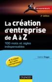 La création d'entreprise de A à Z