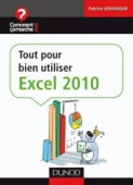 Tout pour bien utiliser Excel 2010