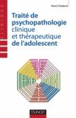 Traité de psychopathologie clinique et thérapeutique de l'adolescent