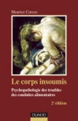 Le corps insoumis - 2e edition