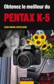 Obtenez le meilleur du Pentax K-5