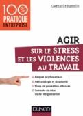 Agir sur le stress et les violences au travail