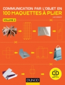 Communication par l'objet en 100 maquettes à plier - volume 2