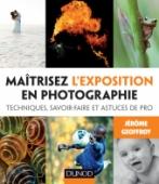 Maîtrisez l'exposition en photographie