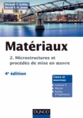 Matériaux. T.2 Microstructures, mise en oeuvre et conception