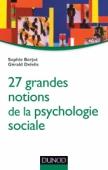 27 grandes notions de la psychologie sociale