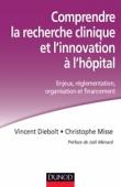 Comprendre la recherche clinique et l'innovation à l'hôpital