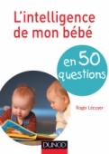 L'intelligence de mon bébé en 50 questions