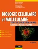 Biologie cellulaire et moléculaire - Tout le cours en fiches