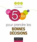 Les 5 clés pour prendre les bonnes décisions