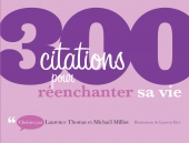 300 citations pour réenchanter sa vie