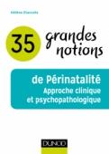 35 grandes notions de Périnatalité