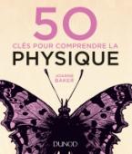 50 clés pour comprendre la physique