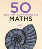 50 clés pour comprendre les maths