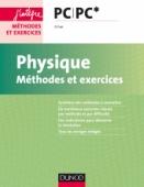 Physique - Méthodes et exercices - PC PC*