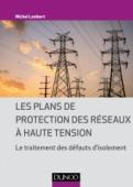 Les plans de protection des réseaux à haute tension