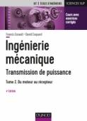 Ingénierie mécanique - Transmission de puissance - Tome 2