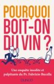 Pourquoi boit-on du vin?