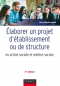 Elaborer un projet d'établissement ou de structure en action sociale et médico-sociale