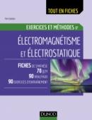 Electromagnétisme - Exercices et méthodes