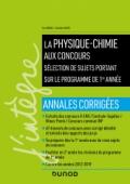 La physique-chimie aux concours - Programme 1re année - Annales corrigées