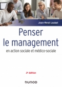 Penser le management en action sociale et médico-sociale