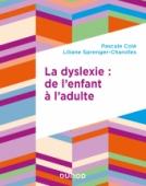 La dyslexie : de l'enfant à l'adulte
