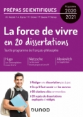 La Force de vivre en 20 dissertations  - Prépas scientifiques - Programme 2020-2021
