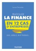 Pratiquer la Finance en 12 cas d'entreprises