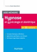 Aide-Mémoire - Hypnose en gynécologie et obstétrique en 35 notions