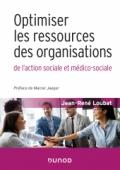 Optimiser les ressources des organisations de l'action sociale et médico-sociale