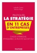 Pratiquer la stratégie en 11 cas d'entreprises
