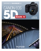 Obtenez le maximum du Canon EOS 5D Mark IV
