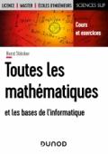 Toutes les mathématiques et les bases de l'informatique