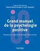 Grand manuel de psychologie positive