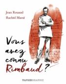 Vous avez connu Rimbaud ?