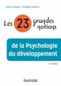 Les 23 grandes notions de la psychologie du développement