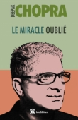 Le miracle oublié : notre pouvoir de régénérescence