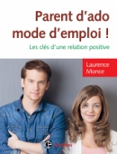 Parent d'ado, mode d'emploi !