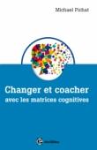Changer et coacher avec les matrices cognitives