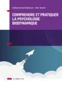Comprendre et pratiquer la psychologie biodynamique