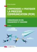 Comprendre et pratiquer la Process Communication (PCM)