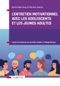 L'entretien motivationnel avec les adolescents et les jeunes adultes