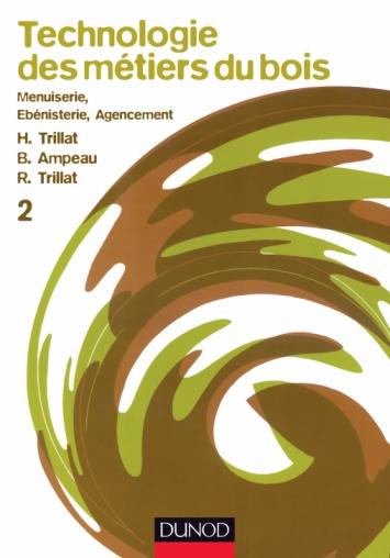 Technologie des métiers du bois - Menuiserie, ébénisterie, agencement